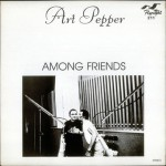 Among Friends/Art Pepper