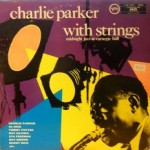 Charlie Parker With Strings/ Charlie Parker